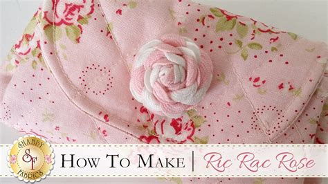 how to make a ric rac rose with jennifer bosworth of shabby fabrics