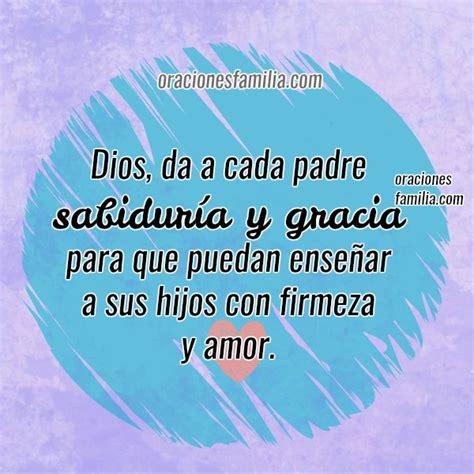 oracion de padre para mi oraci 243 n cristiana por los padres oraciones de familia