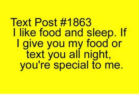 I Like Food And Sleep Meme - text post 1863 i like food and sleep if i give you my
