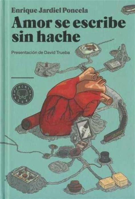 libro amore se escribe con amor se escribe sin hache enrique jardiel poncela comprar libro en fnac es