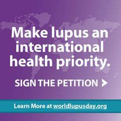 Sle Petition Of Support 1000 Images About World Lupus Day 2016 On We