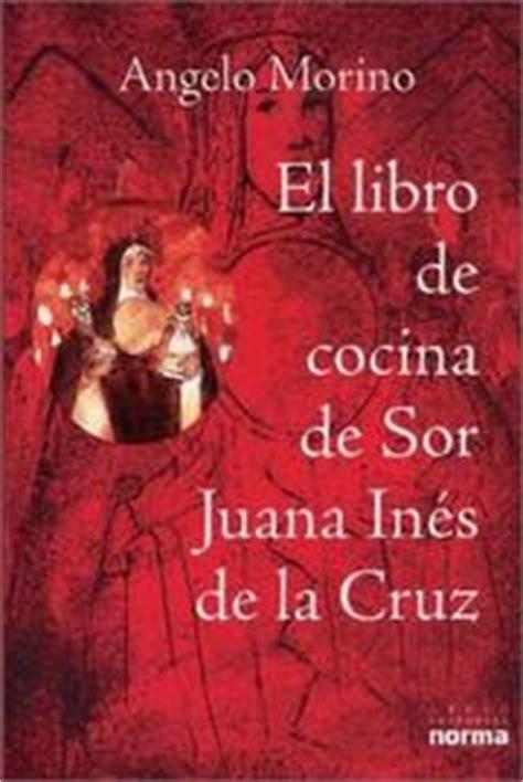 libro sor juana inis de el libro de cocina de sor juana ines de la cruz biografias y documentos july 2001 edition
