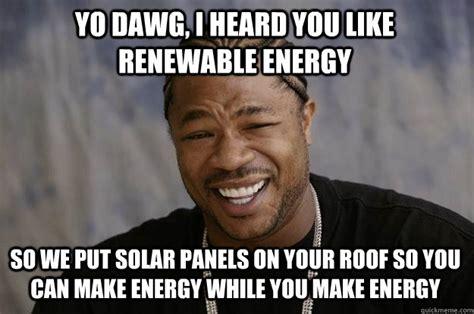 Solar Meme - xzibit meme memes quickmeme