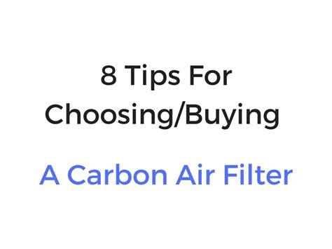 8 Tips To Choosing And 8 Tips For Choosing Or Buying A Carbon Air Filter Purifier