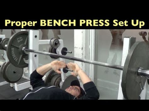correct bench press technique bench press tips proper set up youtube