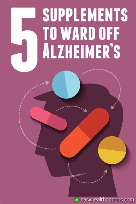 5 supplements to start taking now 5 supplements to ward alzheimer s