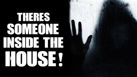 theres someone inside your theres someone inside the house true scary stories youtube
