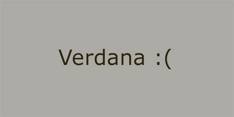 font verdana 5 fonts that will kill your design 5 great alternative fonts