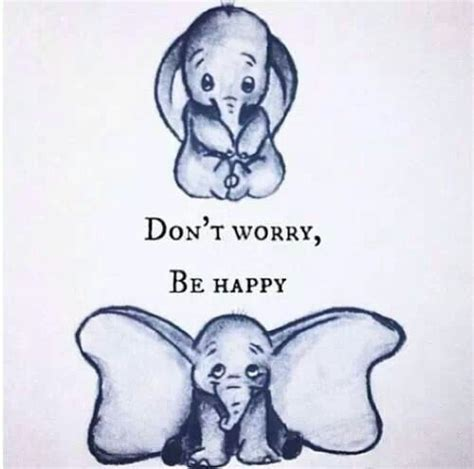 don t worry be happy tattoo don t worry be happy dumbo the best animal on the