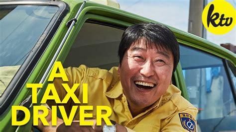 film korea a taxi driver a taxi driver a korean film youtube