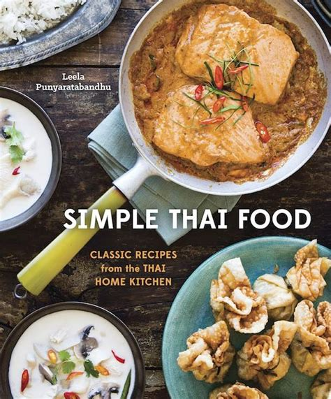 the of cookery made plain and easy books cook the book simple thai food by leela punyaratabandhu
