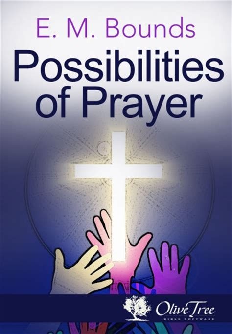 the possibilities of prayer books possibilities of prayer by e m bounds for the bible