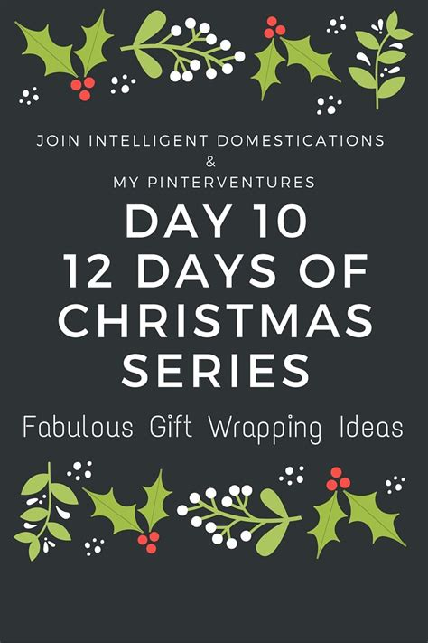 12 days of christmas fabulous gift wrapping ideas