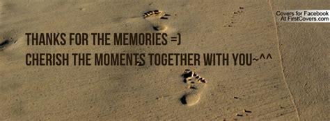 thanks for the memories thanks for the memories quotes quotesgram
