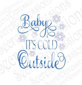 Baby it s cold outside svg winter svg by secretexpressionssvg