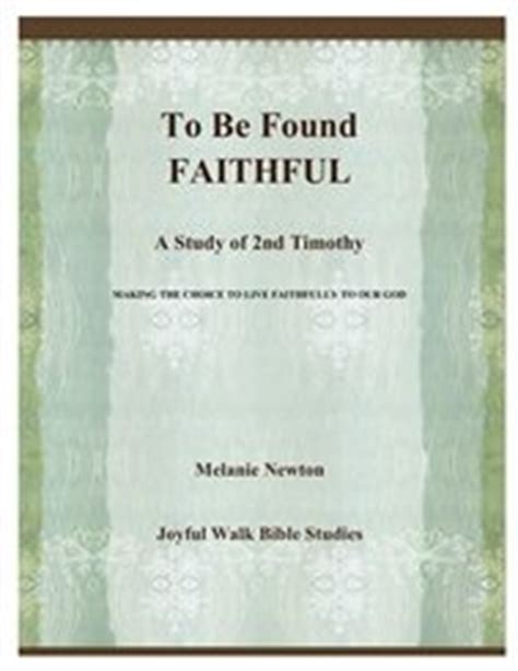 faithful loyal the timothy story books to be found faithful a study of 2nd timothy bible org