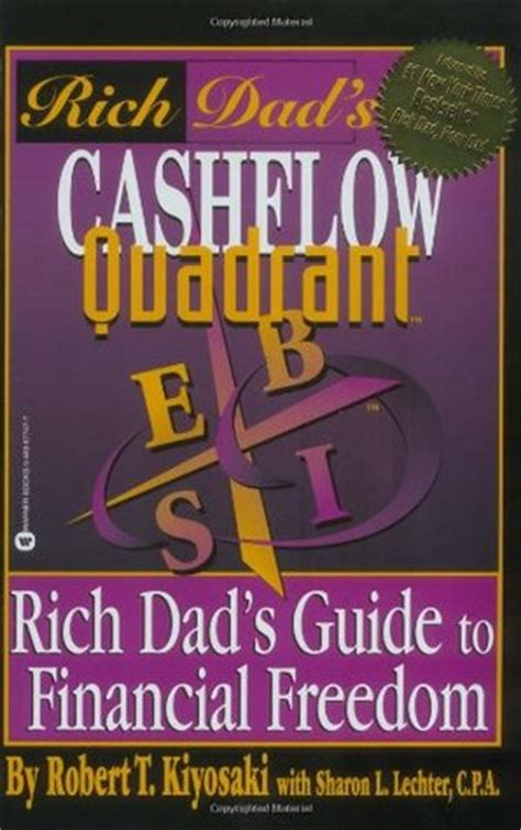 the business owner s guide to financial freedom what wall isn t telling you books cashflow quadrant rich s guide to financial freedom