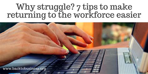 How To Return To The Workforce As A Former Mba by Back To Business Why Struggle 7 Tips To Make Returning