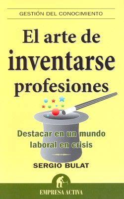 el arte de simplificar 8479536357 el arte de inventarse profesiones libro http