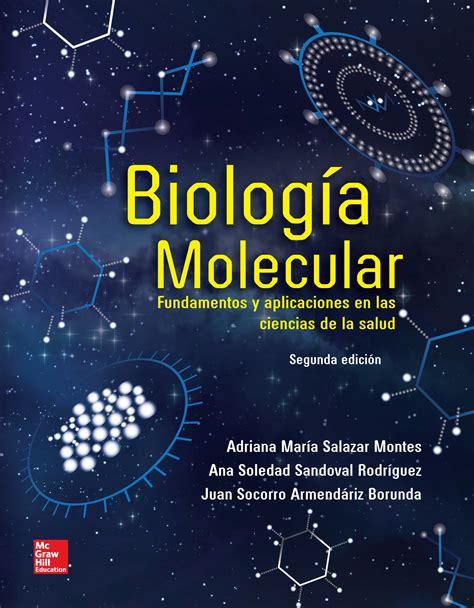libro moleculart biolog 237 a molecular fundamentos y aplicaciones en las ciencias de la salud 2e accessmedicina
