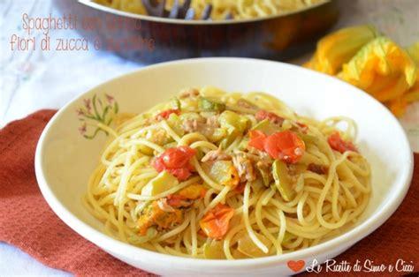 pasta con fiori di zucchini spaghetti con tonno fiori di zucca e zucchine le ricette