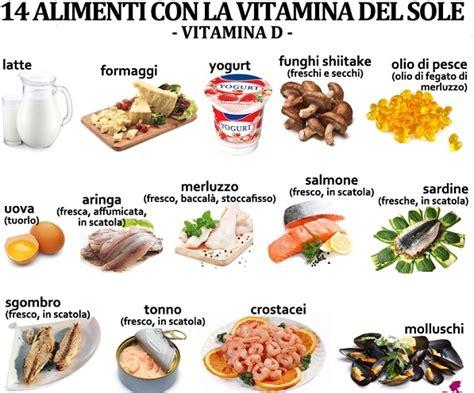 alimenti contengono la vitamina d carenza di vitamina d caratteristiche e conseguenze