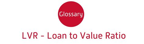 what does loan to value mean when buying a house what is lvr loan to value ratio