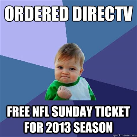 Football Sunday Meme - ordered directv free nfl sunday ticket for 2013 season
