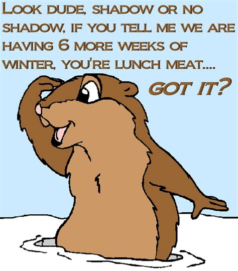 groundhog day jokes pictures no more snow quotes quotesgram