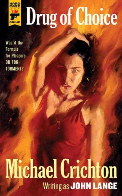 Novel Michael Crichton 30rb of choice by michael crichton lange paperback barnes noble 174