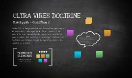 7 Reasons Vires Rule by Ultra Vires Doctrine By Nur Shafira On Prezi