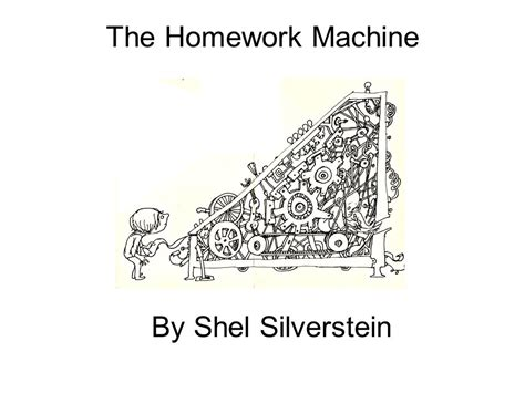 Shel Silverstein Homework by The Homework Machine By Shel Silverstein Ppt