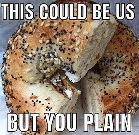 Bagel Meme - 24 best b a g e l s images on pinterest bagels funny