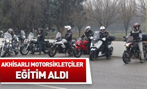 akhisarli motosikletciler guevenlik ve ileri suerues egitimi