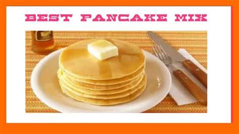 best pancakes mix best pancake mix