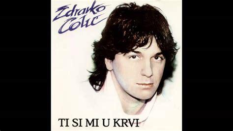 S I U zdravko colic ti si mi u krvi audio 1984