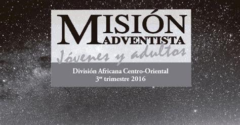2016 misionero adventista 2do trimestre de adultos misi 243 n adventista j 243 venes y adultos 3er trimestre 2016