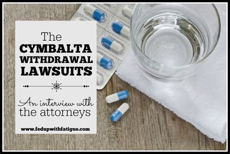 How To Detox From Cymbalta by The Cymbalta Withdrawal Lawsuits An With The
