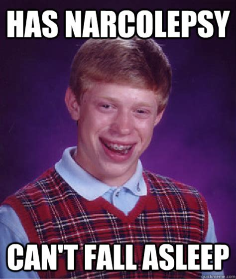 Narcolepsy Meme - bad luck brian memes quickmeme