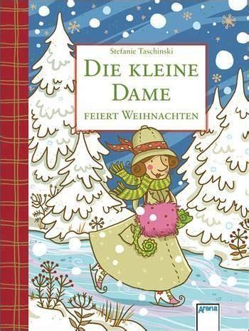 die kleine dame die kleine dame feiert weihnachten von stefanie taschinski buch buecher de