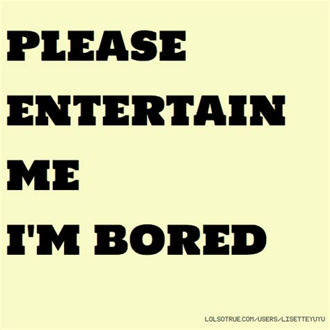 how to entertain im bored quotes quotesgram