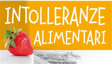 intolleranza alimentare intolleranze alimentarisani per scelta energy for
