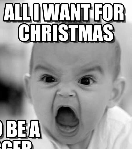 All I Want For Christmas Meme - angry baby memes image memes at relatably com