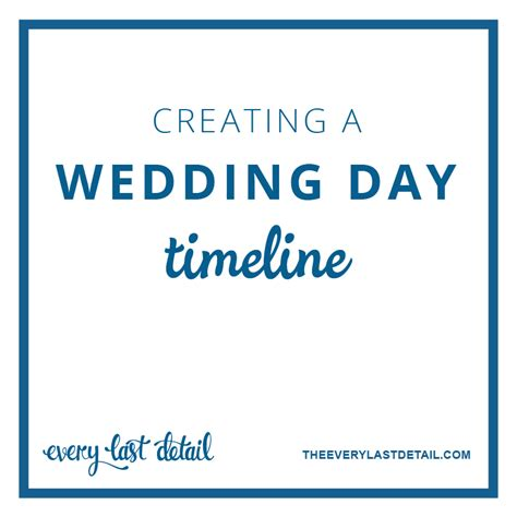 Wedding Day Timeline by Creating A Wedding Day Timeline Every Last Detail