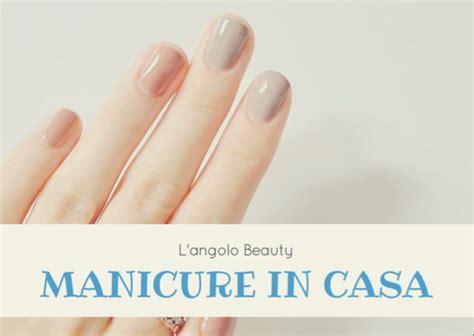 manicure a casa come fare la manicure in casa emotions mamy