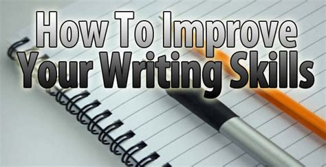 How To Improve Essay Writing Skills by How To Improve Your Writing Skills Daniel S Personal Development