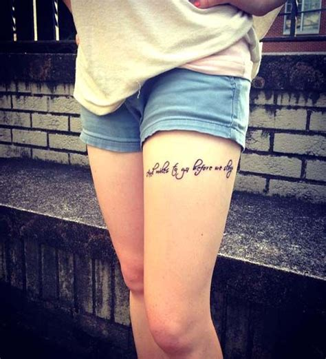 tattoo quotes for thigh really teenage tattoo quote it look like sexy thigh