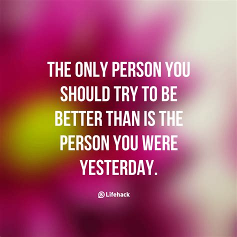 The Only Person You Should Try To Be Better Than Is The ...