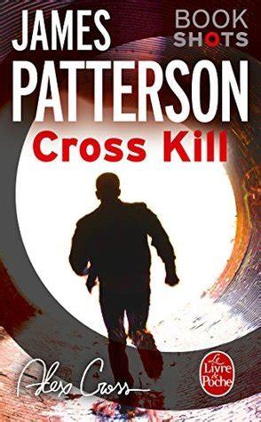 libro cross kill bookshots an cross kill bookshots by james patterson reviews discussion bookclubs lists