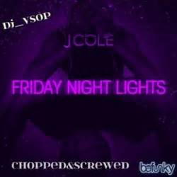 J Cole Friday Lights by J Cole J Cole Friday Lights Chopped Screwed